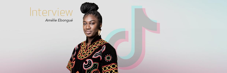 Génération TikTok - Interview d'Amélie Ebongué