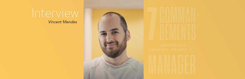 Les 7 commandements du manager - Interview de Vincent Mendès