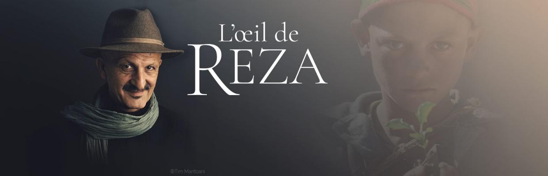 L'oeil de Reza - Tout est histoire de rencontres