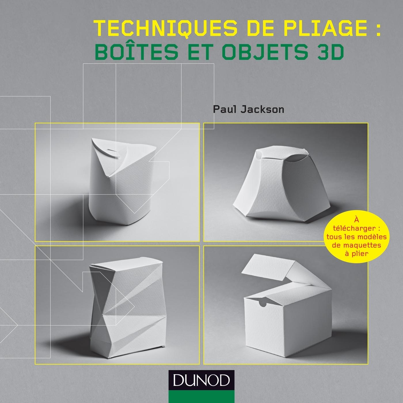 techniques de pliage bo tes et objets 3d livre design de paul jackson dunod. Black Bedroom Furniture Sets. Home Design Ideas