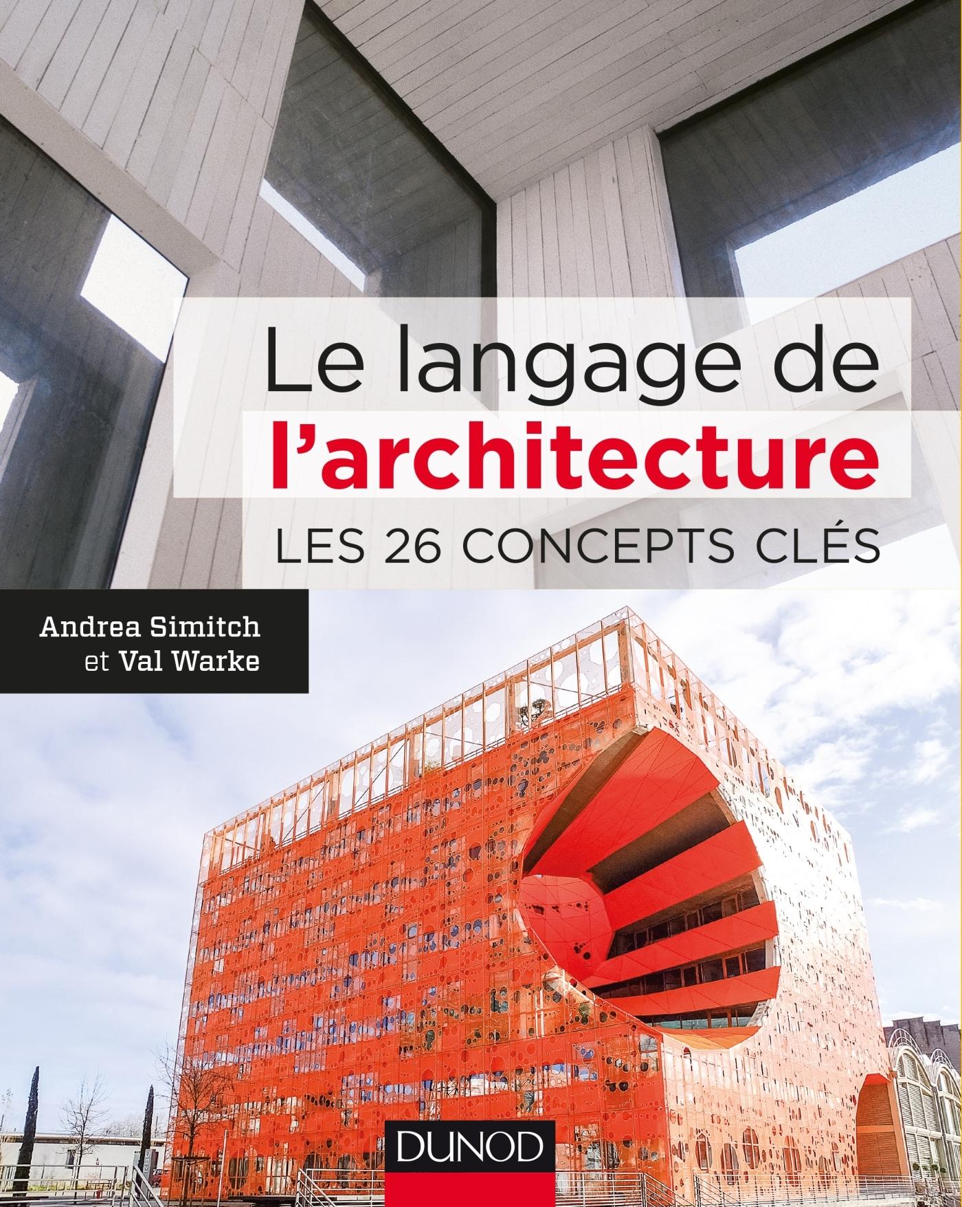 le langage de l 39 architecture les 26 concepts cl s livre architecture et design d 39 int rieur. Black Bedroom Furniture Sets. Home Design Ideas