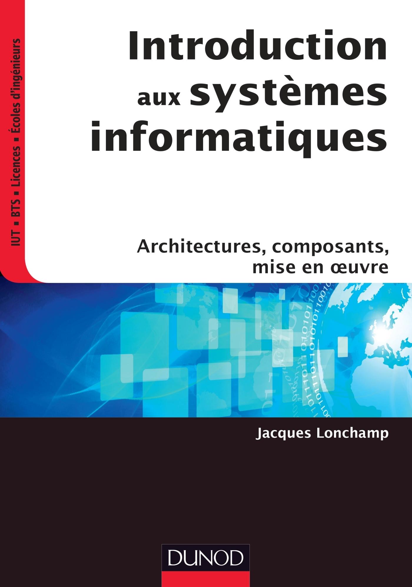 introduction aux syst u00e8mes informatiques - architectures  composants  mise en oeuvre