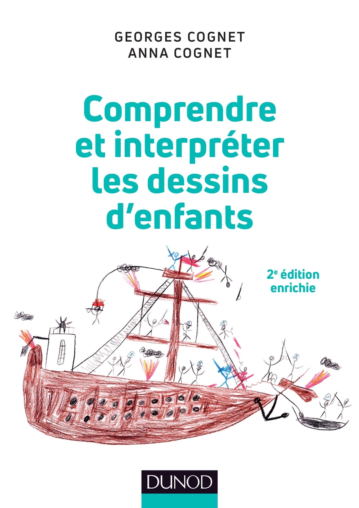 Comprendre Et Interpreter Les Dessins D Enfants Livre Et Ebook Enfance De Georges Cognet Dunod