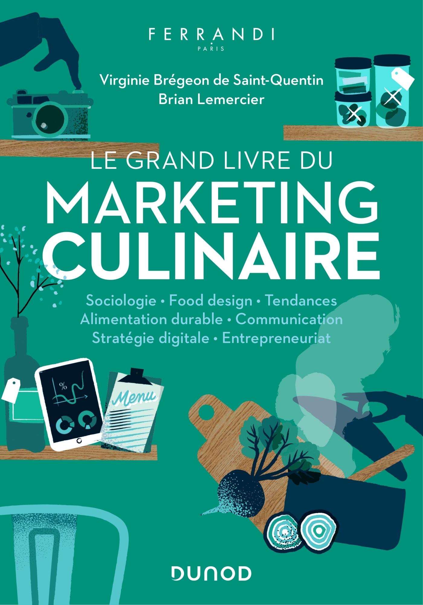 Le Grand Livre Du Marketing Culinaire Livre Et Ebook Marketing Communication De Virginie Bregeon De Saint Quentin Dunod