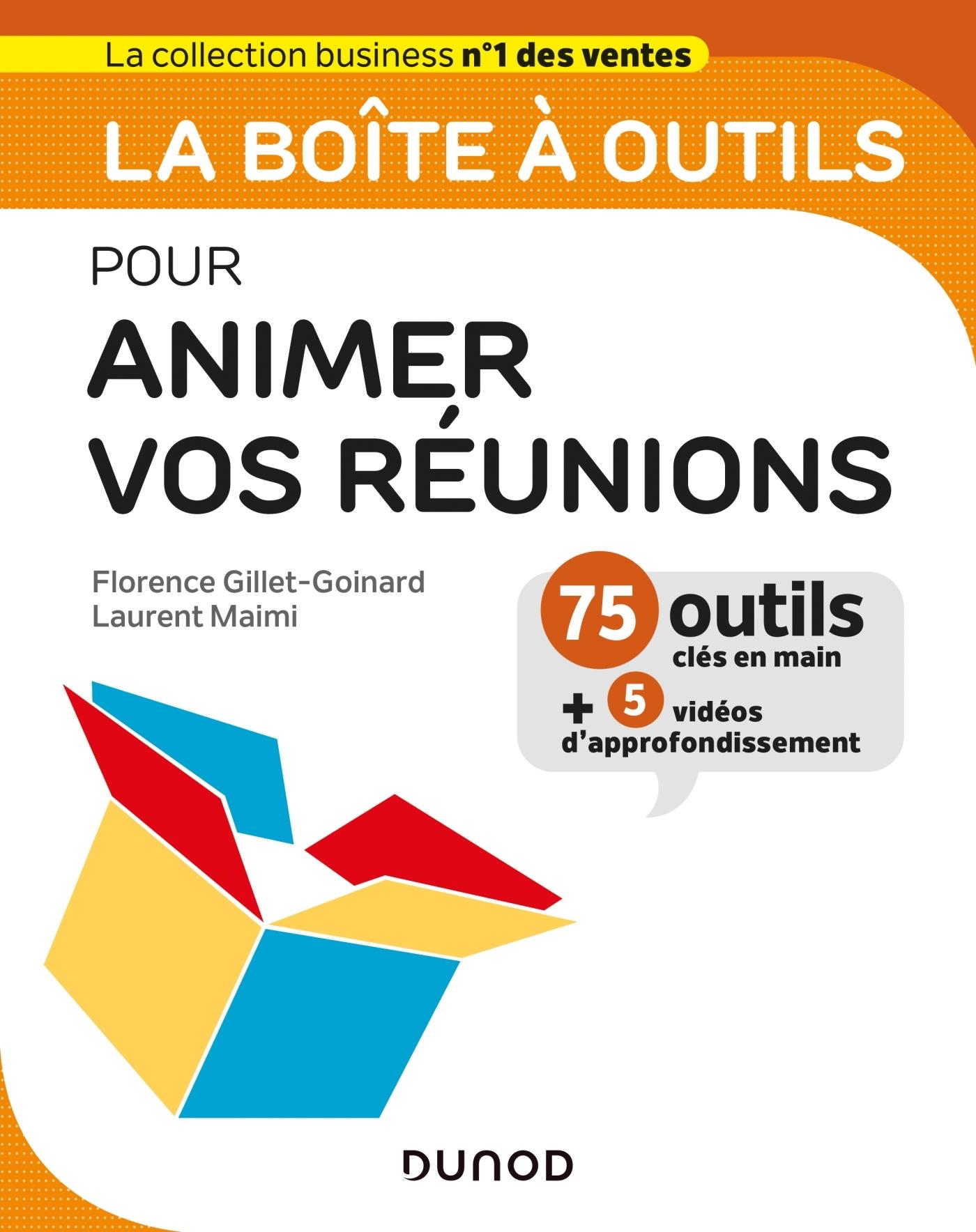 La Boite A Outils Pour Animer Vos Reunions Livre Et Ebook Efficacite Professionnelle De Florence Gillet Goinard Dunod