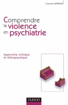 Comprendre la violence en psychiatrie
