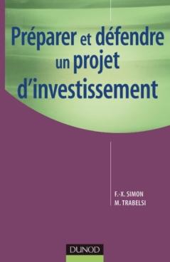 Préparer et défendre un projet d'investissement