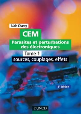 CEM - Parasites et perturbations des électroniques  - TOME 1