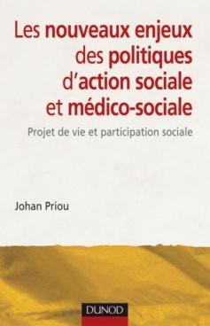 Les nouveaux enjeux des politiques d'action sociale et médico-sociale