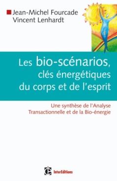 Les bio-scénarios, clés énergétiques du corps et de l'esprit