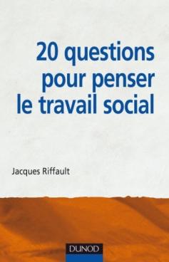 20 questions pour penser le travail social