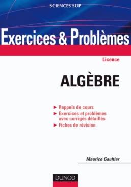 Exercices et problèmes d'algèbre