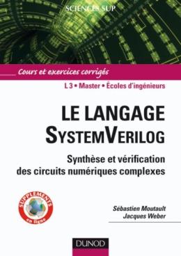 Le langage SystemVerilog - Synthèse et vérification des circuits numériques complexes