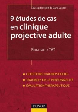 9 études de cas en clinique projective adulte : Rorschach, TAT