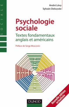 Psychologie sociale. Textes fondamentaux anglais et américains