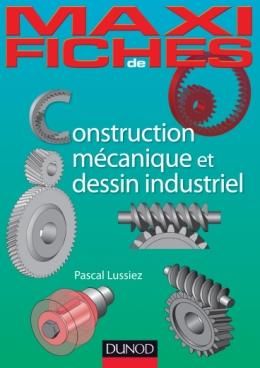 Maxi-fiches de construction mécanique et de dessin industriel