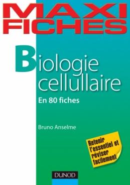 Maxi Fiches de Biologie cellulaire