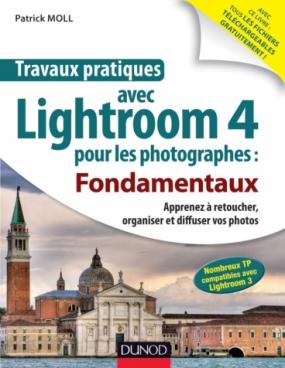 Travaux pratiques avec Lightroom 4 pour les photographes : Fondamentaux
