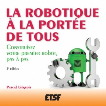La robotique à la portée de tous - 2e éd.