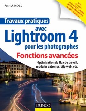 Travaux pratiques avec Lightroom 4 pour les photographes : Fonctions avancées