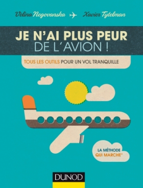 Je n'ai plus peur de l'avion!