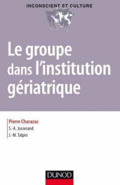 Le groupe dans l'institution gériatrique