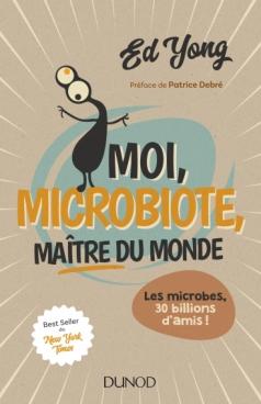 Moi, microbiote, maître du monde
