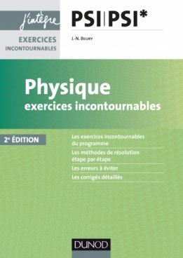 Physique Exercices incontournables PSI