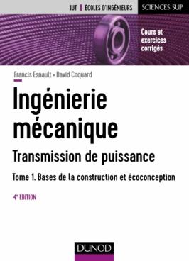 Ingénierie mécanique - Tome 1