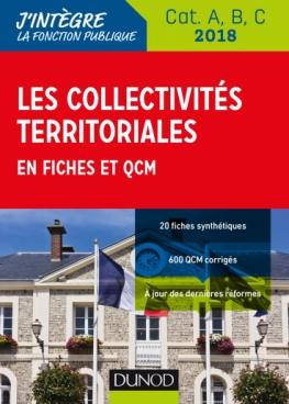 Les collectivités territoriales en fiches et QCM - Cat. A, B, C - 2018