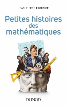 Petites histoires des mathématiques