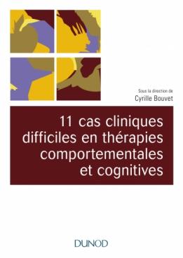 11 cas cliniques difficiles en thérapies comportementales et cognitives (TCC)