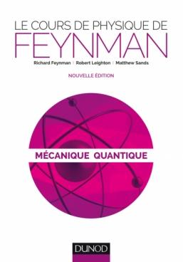 Le cours de physique de Feynman - Mécanique quantique