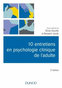 10 entretiens en psychologie clinique de l'adulte