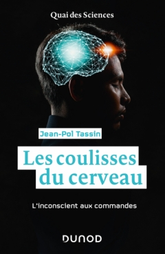 Les coulisses du cerveau