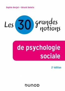 Les 30 grandes notions de la psychologie sociale