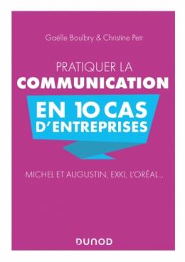 Pratiquer la communication en 10 cas d'entreprises
