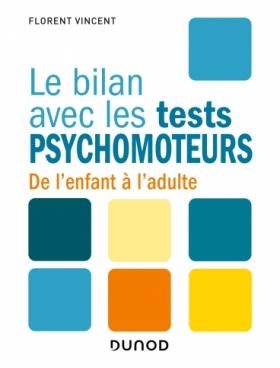 Le bilan avec les tests psychomoteurs