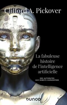 La fabuleuse histoire de l'intelligence artificielle