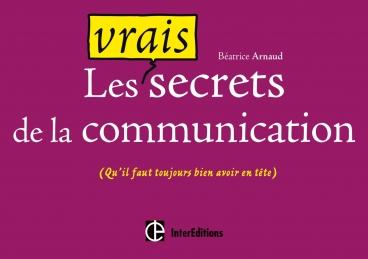 Les vrais secrets de la communication