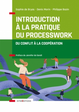 Introduction à la pratique du Processwork - Du conflit à la coopération