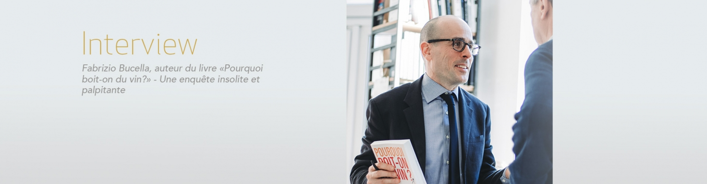 """Interview de Fabrizio Bucella pour son livre """"Pourquoi boit-on du vin?"""""""