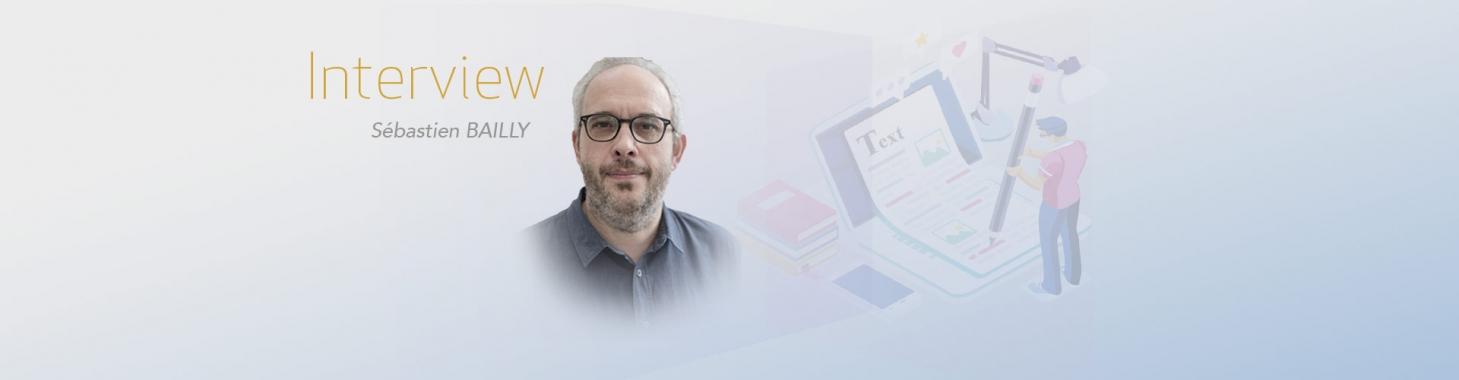 Techniques rédactionnelles : interview Sébastien Bailly