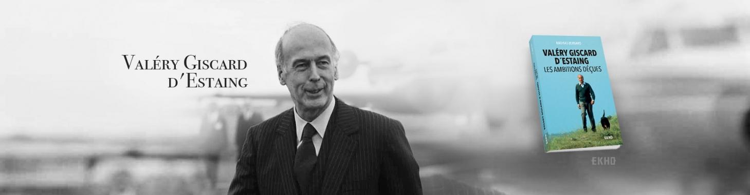 Valérie Giscard d'Estaing- Le portrait sans concession d'un président moderne