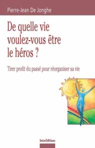 De quelle vie voulez-vous être le héros ?