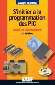 S'initier à la programmation des PIC (+CD-Rom)