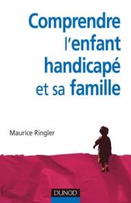 Comprendre l'enfant handicapé et sa famille