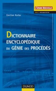 Dictionnaire encyclopédique du génie des procédés