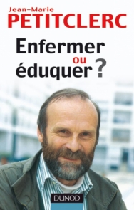 Enfermer ou éduquer ?