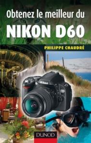 Obtenez le meilleur du Nikon D60